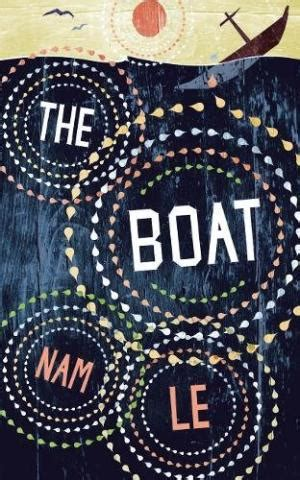 The Boat Nam Le by The Boat By Nam Le Abebooks