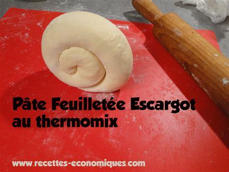 pate feuilletee escargot thermomix 4 recettes de cuisine avec thermomix ou pas