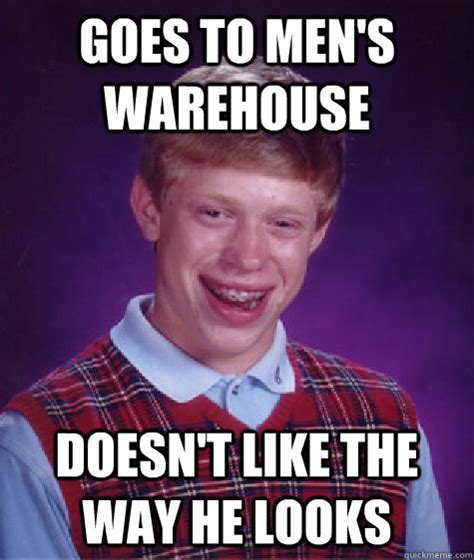 Mens Warehouse Meme - bad luck brian memes quickmeme