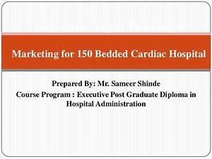 marketing plan for 150 bedded cardiac hospital With hospital marketing plan template