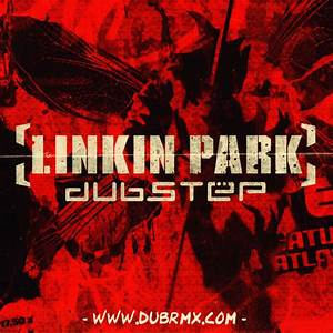 Dubstep Mixtape By Linkin Park Hosted By