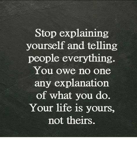 stop explaining   telling people
