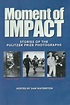 Moment of Impact: Stories of the Pulitzer Prize ...