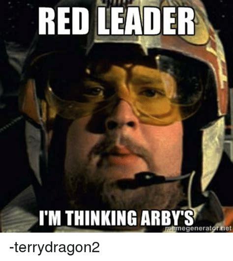 Arbys Meme - red leader i m thinking arby s theme generat et terrydragon2 star wars meme on sizzle