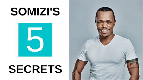 Provided to youtube by universal music group somizi · kelly khumalo back to my roots ℗ 2014 top crew music under exclusive license to universal music (pty). Somizi Mhlongo Secrets Top 5 Secrets For Success - YouTube
