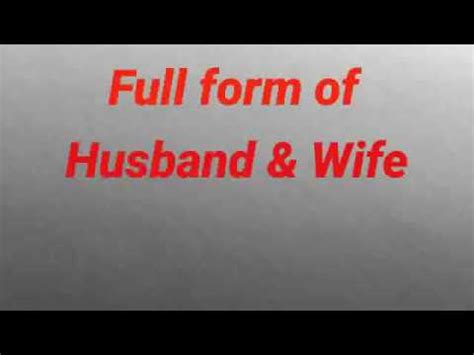 full form of husband and wife youtube