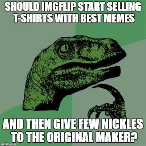 T Shirt Meme Generator - memes for cash imgflip