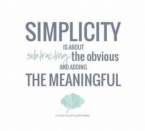 70 Simplicity Q... Simplicity Minimalist Quotes
