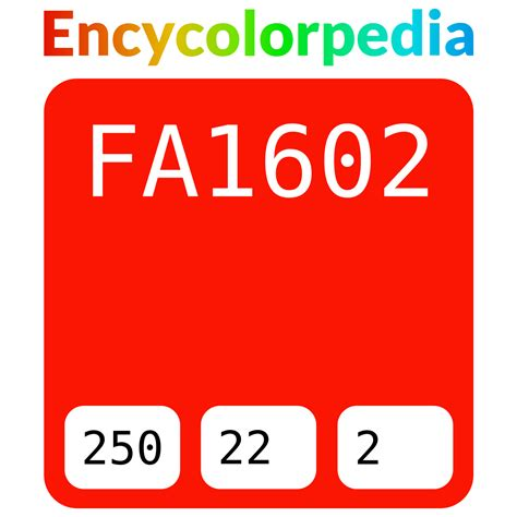 Rgb color codes, including rgb color chart, rgb color picker, rgb color calculator, and rgb color table supported by modern browsers. #fa1602 Hex Color Code, RGB and Paints