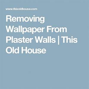 17 Best ideas about Removing Old Wallpaper on Pinterest ...