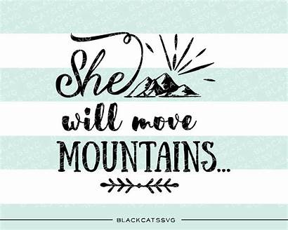 Mountains Move She Svg He Clipart Quotes