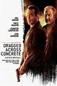 Le film Dragged Across Concrete