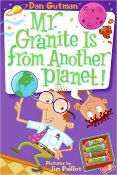 mr granite is from another planet my school daze