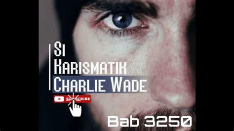 Tidak heran lagi novel charlie wade bab 3240 ini kini menjadi yang terpopuler, untuk itu, admin hanya sedikit bocoran saja ya sob, jadi dalam cerita charlie wade bab 3239 ini, masih menceritakan keluarga charlie yang menjadi omongan orang lain. Baca Novel Charlie Wade Bab 3250 Dan Charlie Wade Bab 3251 - SpekTekno