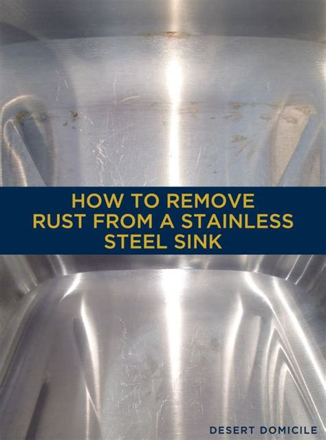 how to remove rust stains from sink how to remove rust from a stainless steel sink pinterest