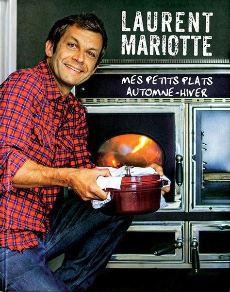 cuisine tv laurent mariotte les 54 meilleures images du tableau laurent mariotte sur
