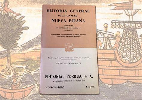 historia general de las cosas de la nueva espa 241 a bernardino sahag 250 n historia nuevo mundo