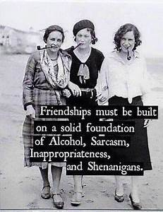 Old Friends –... Friendship Booze Quotes