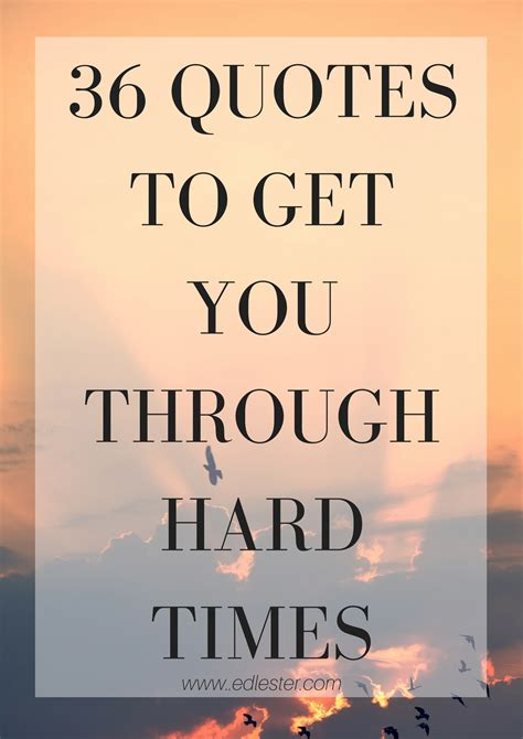 Tough Times Quotes 36 Quotes To Get You Through Times Ed Lester
