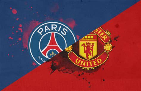 Paris Saint-Germain Vs Manchester United: Preview