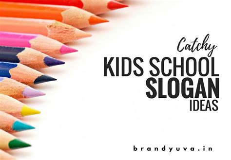 62 Creative Kids School Slogans Ideas  Brandyuva Blog