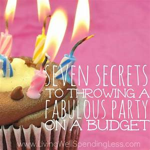 7 Secrets to Throwing a Party on a Budget Living Well