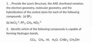 Solved  1    Provide The Lewis Structure  The Axe Shorthan