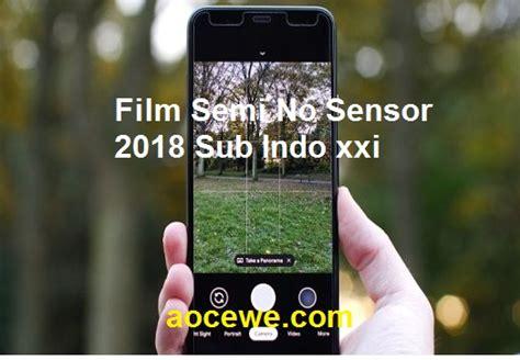 Mari menikmati film semi no sensor 18 plus dengan berbagai gaya mirip seorang bintang seperti : Film Semi No Sensor 2018 Sub Indo xxi - Aocewe.com