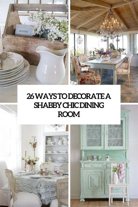 shabby chic kitchen dining room picture of 26 ways to decorate a shabby chic dining room cover