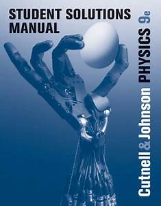 Physics Cutnell And Johnson 8th Edition Pdf Free Download