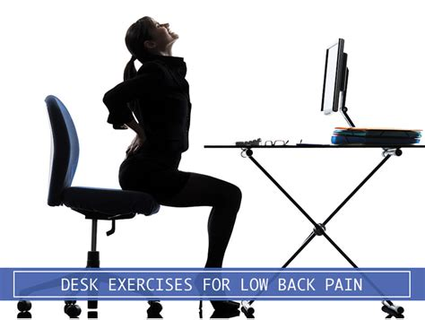 stand up desk exercises desk exercises for lower back pain when you 39 re sitting for
