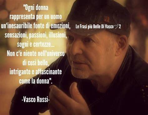 Foto Di Vasco Con Frasi by Le Frasi Pi 249 Di Vasco Paulmestrom