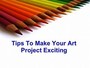Tips to make your art project exciting
