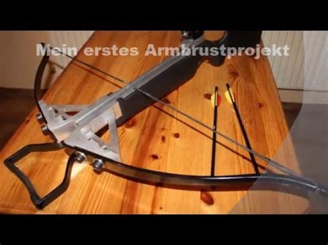 armbrust selber bauen armbrust selbst bauen crossbow