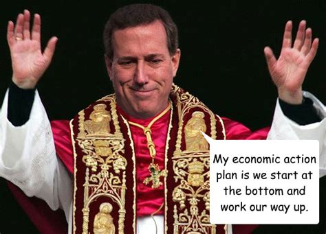 My Economic Action Plan Is We Start At The Bottom And Work