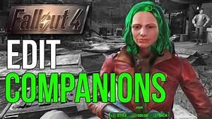 Fallout 4 EDIT COMPANIONS WITHOUT MODS Companion Surgery
