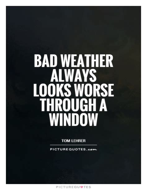 Bad Weather Quotes Image Quotes At Relatablycom