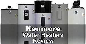 Kenmore Water Heaters Review