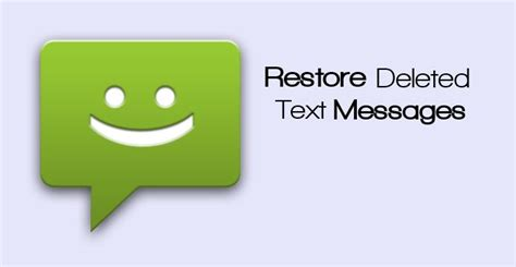 retrieve deleted text messages android how to restore deleted text messages on android