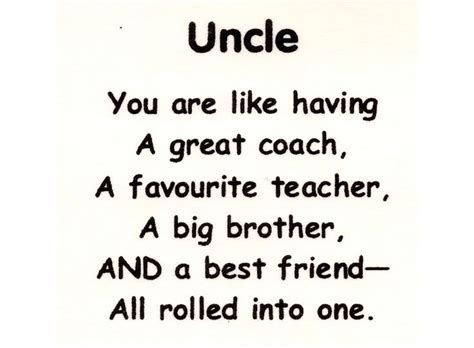 sweet  uncle      great coach  favourite teacher  big brother