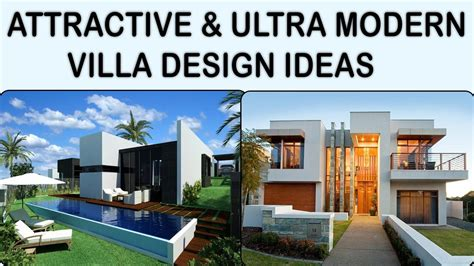 15 Attractive & Ultra Modern Villa Design Ideas