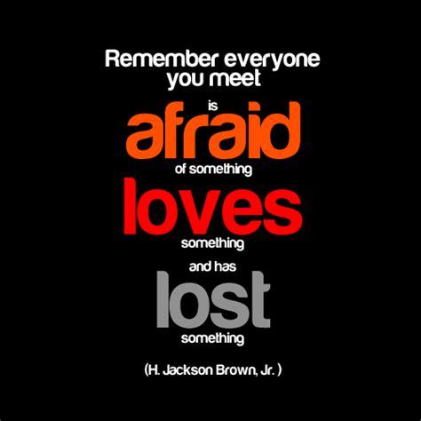 lost everyone quote remember loves quotes loved ones something afraid fear short jr meet outside lines year want