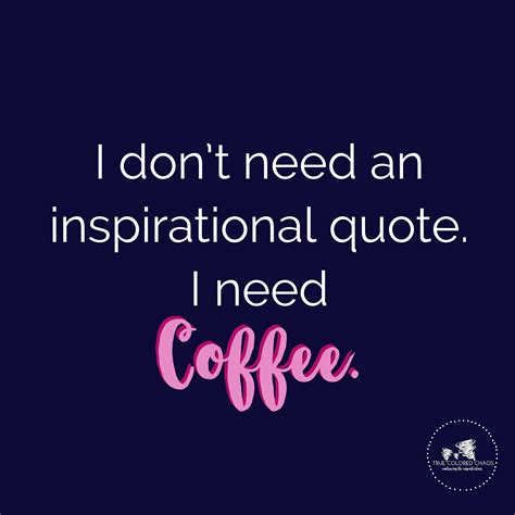 Coffee is the best monday motivation. I don't need an inspirational quote. I need coffee. #quotes #mindset #motivationalquotes # ...