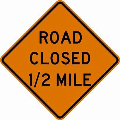 Road Closed Clip Mile Half Signs Miles