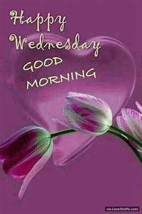Happy Wednesday Good Morning Heart And Flowers | WEDNESDAY ...