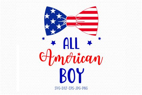 Svg eps dxf pdf png silhouette in a zip file. All american boy svg, Fourth of July SVG, 4th of July Svg ...