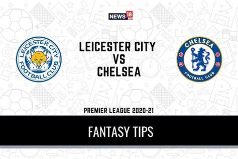 LEI vs CHE Dream11 Team Prediction Premier League 2020-21 ...