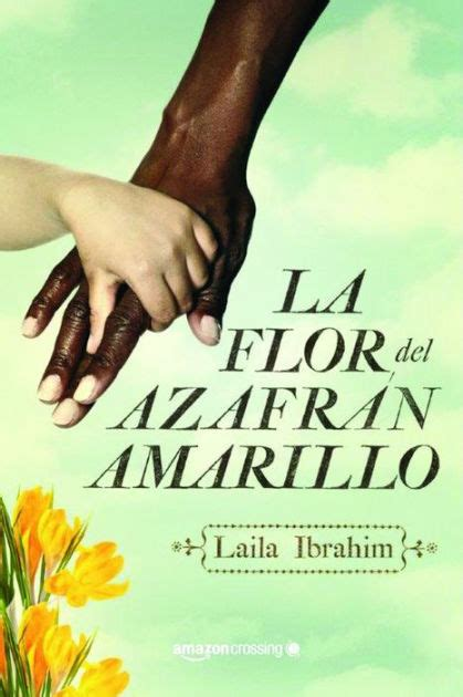 barnes and noble amarillo la flor azafr n amarillo by laila ibrahim paperback