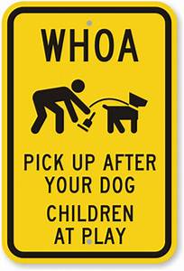 Pick Up After your Dog Sign, Children At Play Sign, Dog ...