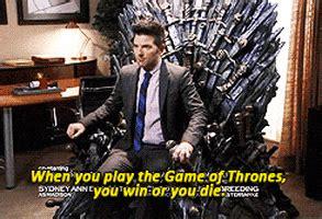 game  thrones ben wyatt appreciation blog gif find
